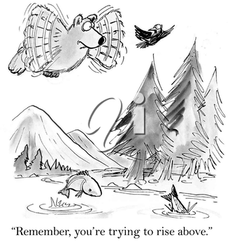 Remember, you're trying to rise above.