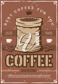 Coffee house retro poster bag of beans to prepare espresso, cappuccino for cafeteria, bar or cafe signboard. Hot beverage or drink made of natural seeds from sack vector. Best cappuccino or arabica