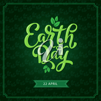 Earth Day poster for 22 April eco event celebration template. Earth Day lettering, decorated with green leaf and branch for ecology and environment protection holiday greeting card design