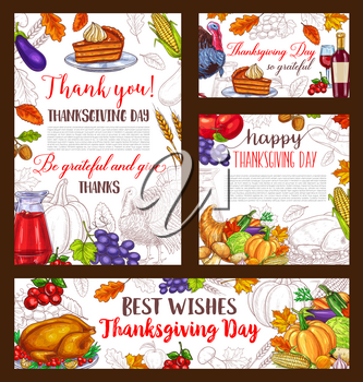 Happy Thanksgiving Day greeting posters and banners of roasted turkey and pie or bread, pumpkin or corn and fruit harvest. Thanksgiving holiday vector sketch pilgrim hat, maple and oak leaf