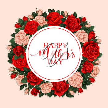 Happy Mother Day greeting card with spring floral frame. Pink and red flower of blooming rose, green leaf and floral bud with greeting wishes in center for Springtime holiday celebration design