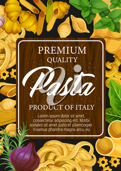 Italian pasta and macaroni poster with spaghetti and gnocchi, conchiglie and linguine, maccheroni and ravioli, chifferi and stelline. Seasonings for meal, basil, oregano, rosemary and onion vector