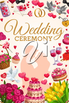 Wedding ceremony vector invitation with bride, groom and rings, cakes, flower bouquets and love hearts, letter envelope, dove birds and candies, cupcake and wine glasses. Marriage or engagement design