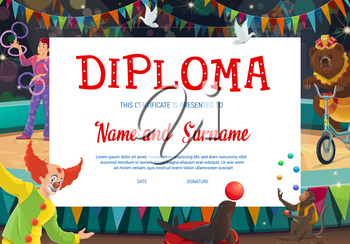 Kids diploma with shapito circus stage and performers. Education diploma of school graduation, certificate of achievement or appreciation with cartoon clown, juggler, trained bear and monkey