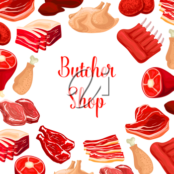 Butchery fresh meat products. Butcher shop poster of fresh beef raw filet and steak, pork bacon and tenderloin or chop, mutton ribs, poultry turkey and chicken leg, beefsteak, t-bone sirloin and meaty