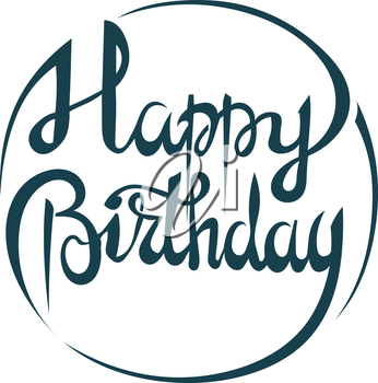 Congratulatory lettering - Happy Birthday. Isolated on a white background decorative element round shape with artistic text happy birthday. Vector illustration. Stock vector.