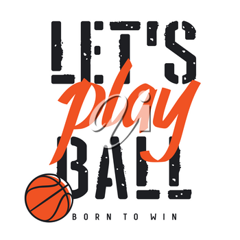 Vector illustration on the theme of basketball for t-shirt design. Tee Shirt graphics. Inspirational motivational poster