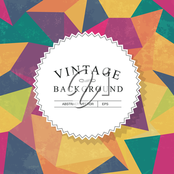 Vintage Lettering. Colorful aged triangles background. Grunge layers can be easy editable or removed.