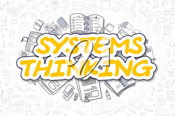Systems Thinking - Hand Drawn Business Illustration with Business Doodles. Yellow Text - Systems Thinking - Cartoon Business Concept.