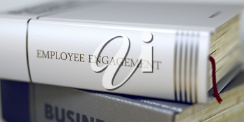 Employee Engagement - Book Title on the Spine. Closeup View. Stack of Business Books. Book Title of Employee Engagement. Blurred Image. Selective focus. 3D.