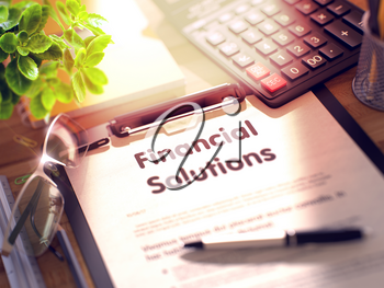Business Concept - Financial Solutions on Clipboard. Composition with Clipboard and Office Supplies on Office Desk. 3d Rendering. Blurred and Toned Illustration.