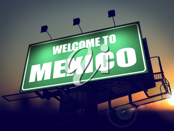Welcome to Mexico - Green Billboard on the Rising Sun Background.