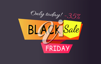 Only today - 35 off Black sale Friday promotional label abstract geometric ribbons, color inscription vector illustration isolated on black backdrop