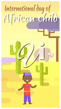 International African Child Day placard with boy in ethnic costume, green cactuses, big elephant and baobab tree vector illustration.