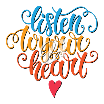 Listen to your heart hand lettering doodle background. Inspiration quote. Greeting card design template. Can be used for website background, poster, printing, banner. Vector illustration