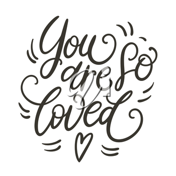 You are so loved doodle hand lettering. Romantic background. Greeting card design template. Can be used for website background, poster, printing, banner. Vector illustration
