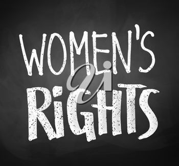 Chalked vector hand written Womens Rights slogan on blackboard background.