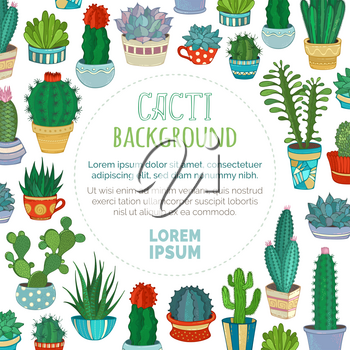 Various cartoon cactuses and succulents in flower pots and cups with flowers and without. There is copyspace for your text inside round frame.