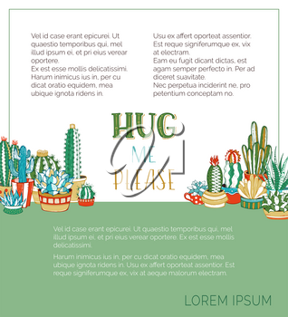 Hug me please. Various cartoon cactuses and succulents in flower pots and cups. They are with spines and flowers. There is copy space for your text on green and white.