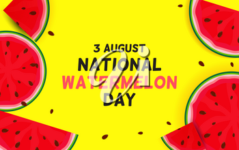 August, 3 Watermelon day background, vector illustration. EPS10