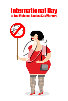 Prostitute with poster stop violence. Poster for International Day to End Violence Against Sex Workers. Prostitute in red dress with bag.