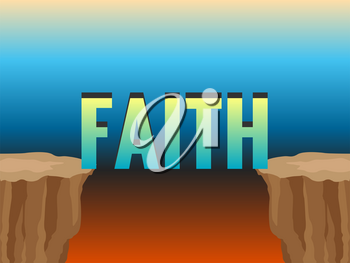 Abyss and word FAITH as bridge. Concept illustration