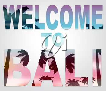 Welcome To Bali Meaning Holidays Arrival And Greetings