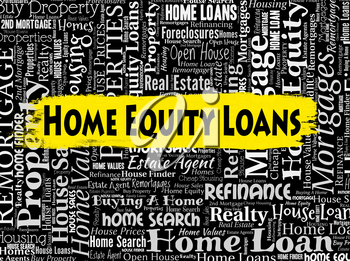 Home Equity Loans Indicating Properties Lend And Property