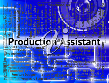 Production Assistant Representing Auxiliary Jobs And Manufacturing