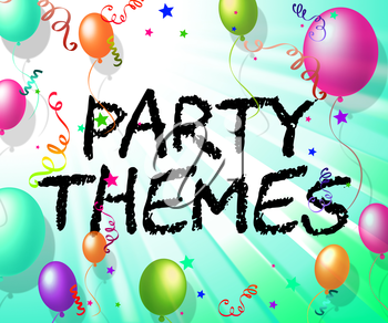 Party Themes Representing Subjects Topics And Topic