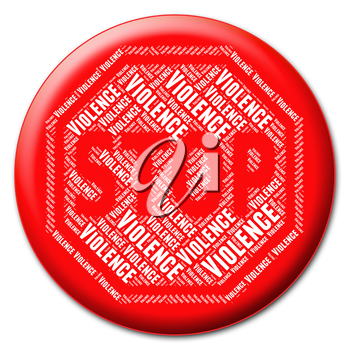 Stop Violence Indicating Brute Force And Violent
