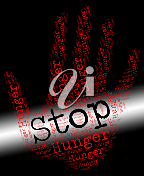 Stop Hunger Showing Lack Of Food And Warning Sign