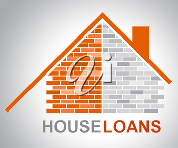 House Loans Representing Homes Household And Houses