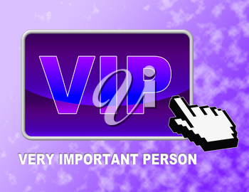 Vip Button Indicating Very Important Person And Important Famous