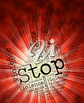 Stop Violence Meaning Brute Force And Prevent