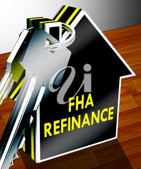 FHA Refinance Keys Means Federal Housing Administration 3d Rendering