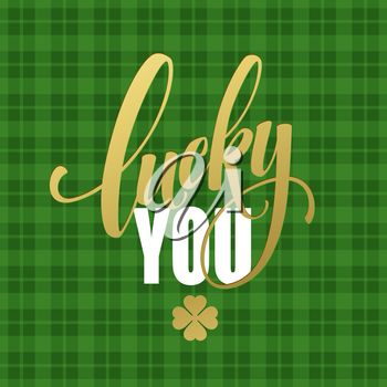 Happy St. Patricks Day greating. Lucky Calligraphy. Hand lettering. Vector illustration EPS10