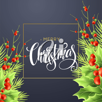 Merry Christmas greeting card design. Realistic holly tree branches with red berries, mistletoe and fir twigs. Merry Christmas hand lettering and square frame. Poster, postcard color vector template