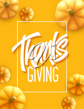Happy Thanksgiving greeting card. Holiday calligraphy lettering. Pumpkin background. Vector illustration EPS10