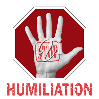 Stop humiliation conceptual illustration. Open hand with the text stop humiliation. Global social problem