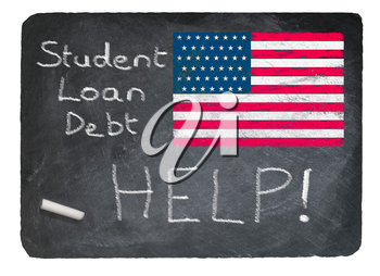 Student loan debt crisis message written in chalk on a chalky natural slate blackboard isolated against white background with USA flag