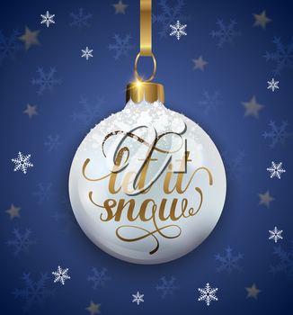 Christmas and new year holiday background with decoration and text. Let it snow lettering. Vector illustration.