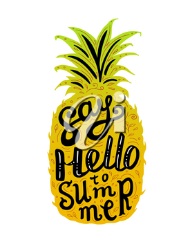 Hand drawn sweet ripe vector pineapple and lettering on a white background. Tropical and summer banner. Say hello to summer concept.