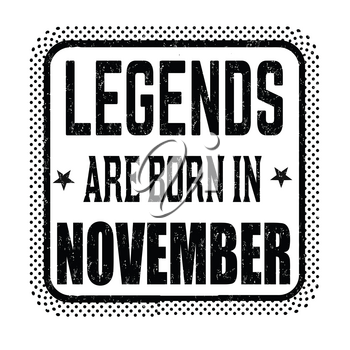 Legends are born in November vintage emblem or label on white background, vector illustration