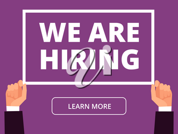 Hands hold information banner with we are hiring message. Business recruitment vector background. We hiring message banner advertisement illustration