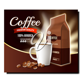 Coffee Arabica Drink Promotional Banner Vector. Coffee Caffeine Fresh Boiled Beverage, Beans And Blank Bag Packaging On Creative Advertising Poster. Style Concept Template Illustration