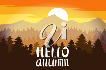 Hello Autumn, forest, mountains, silhouettes of pine trees, firs panorama horizon lettering